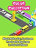 Black Police Car, Ice Cream Truck with Big Crane in Colorful Videos