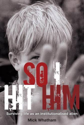 Download So I Hit Him: Surviving Life as an Institutionalised Alien pdf epub