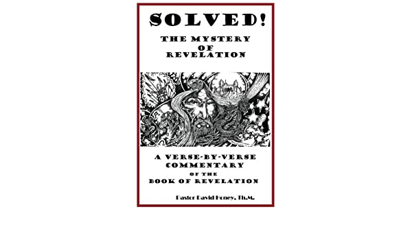 Solved The Mystery Of Revelation Bible Commentary For Modern Man