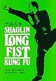 """Shaolin Long Fist Kung Fu = [Shao Lin ChìAng Chì""""Uan] (Unique Literary Books of the World)"""