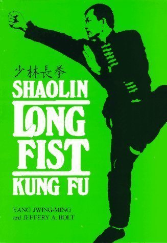 "Shaolin Long Fist Kung Fu = [Shao Lin ChìAng Chì""Uan] (Unique Literary Books of the World)"