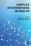 Complex Interventions in Health : An Overview of Methods, Richards, Dave A. and Hallberg, Ingalill, 0415703166