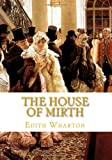 The House of Mirth, Edith Wharton, 1449981992