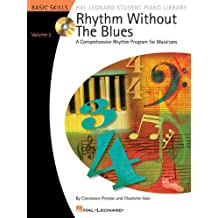 Rhythm Without the Blues A Comprehensive Rhythm Program for Musicians Bk/Cd Vol. 2 HLSPL (Hal Leonard Student Piano Library)