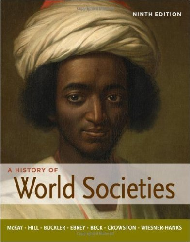 Read Online A History of World Societies, Combined by McKay 9th Edition (Hardcover) Textbook Only ebook