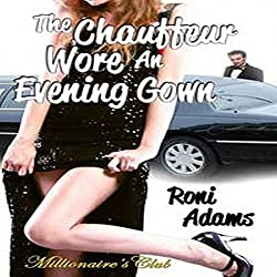 The Chauffeur Wore an Evening Gown