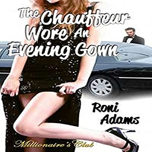 The Chauffeur Wore an Evening Gown Audiobook