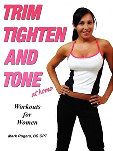 Trim Tighten and Tone by Mark Rogers (2009-02-06)