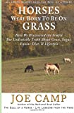 Horses Were Born to Be on Grass - - an eBook Nugget from the Soul of a Horse, Joe Camp, 1930681399