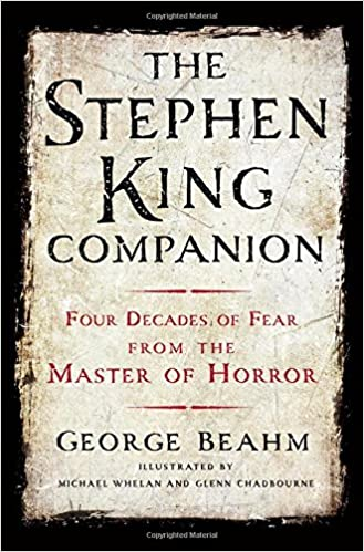 The Stephen King Companion Four Decades of Fear from the Master of Horror