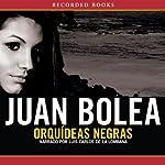 Orquideas Negras [Black Orchid]   Juan Bolea