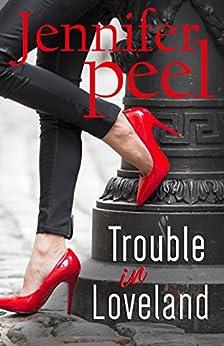 Trouble in Loveland by [Peel, Jennifer]