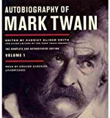 { AUTOBIOGRAPHY OF MARK TWAIN, VOLUME 1: THE COMPLETE AND AUTHORITATIVE EDITION } By Twain, Mark ( Author ) [ Oct - 2010 ] [ Compact Disc ]