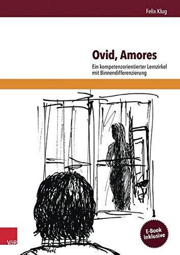 Ovid, Amores: Ein kompetenzorientierter Lernzirkel mit Binnendifferenzierung