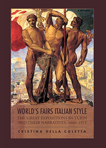 Download World's Fairs Italian-Style: The Great Expositions in Turin and their Narratives, 1860-1915 (Toronto Italian Studies) Pdf