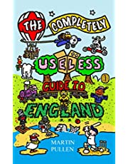 The Completely Useless Guide to England: A Guide to the UK, less Scotland, Wales and Northern Ireland