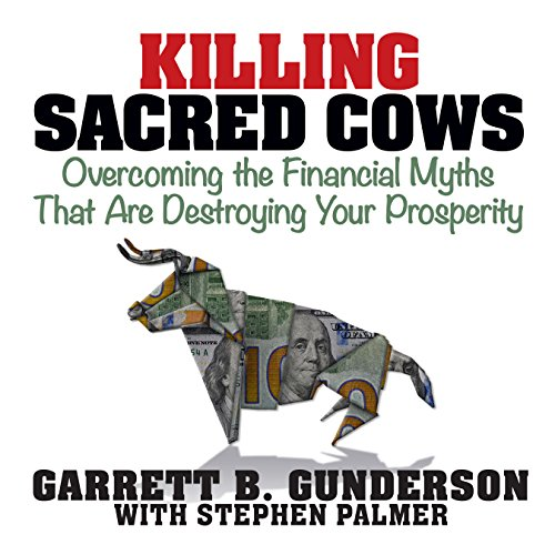 Killing Sacred Cows: Overcoming the Financial Myths That Are Destroying Your Prosperity Audiobook [Free Download by Trial] thumbnail
