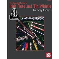 ESSENTIAL GUIDE TO IRISH FLUTE & TIN WHI