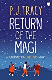Return of the Magi: A heartwarming Christmas story by  P. J. Tracy in stock, buy online here