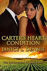 Carter's Heart Condition (The Underwoods of Napa Valley Book 3)