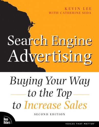 Download Search Engine Advertising: Buying Your Way to the Top to Increase Sales (Voices That Matter) Pdf