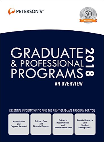 Graduate & Professional Programs: An Overview 2018 (Peterson's Graduate & Professional Programs : An Overview)
