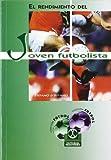 Rendimiento del Joven Futbolista (Spanish Edition)