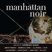 Manhattan Noir Audiobook by Lawrence Block (editor) Narrated by Jennifer Van Dyck, Vikas Adam, Scott Aiello, Christian Rummel, Elizabeth Evans, Stephen Bel Davies