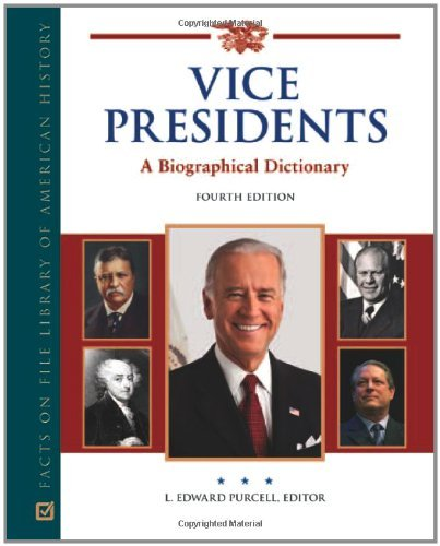 - Vice Presidents: A Biographical Dictionary (Facts on File Library of American History)