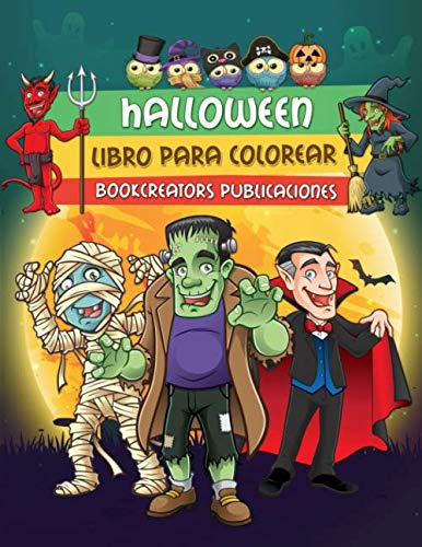 Halloween: Espeluznante Libro para Colorear de Halloween Para Niños con Brujas, Calabazas, Monstruos, Dráculas y Más! (Spanish Edition)