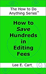 How to Save Hundreds in Editing Fees (The How to Do Anything Series Book 1)