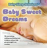 Baby Sleep Solutions - Baby Sweet Dreams - Helps baby fall asleep fast