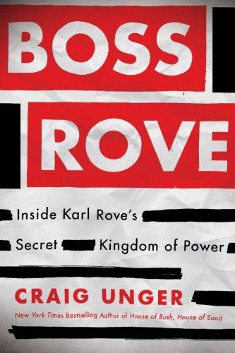 Download Boss Rove: Inside Karl Rove's Secret Kingdom of Power ebook