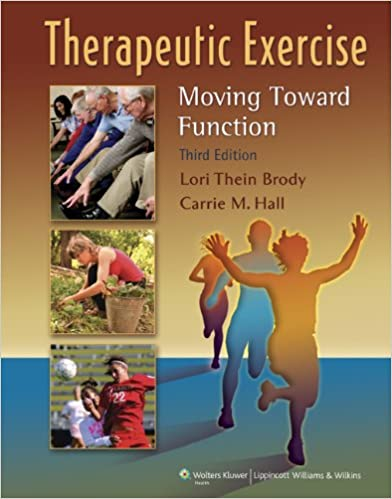 Therapeutic Exercise: Moving Toward Function: 9780781799577 ...