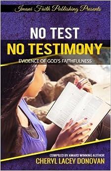No Test No Testimony: Evidence of God's Faithfulness by Cheryl Lacey Donovan (2015-11-01)