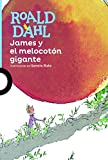 James y El Melocoton Gigante (James and the Giant Peach) (Spanish Edition)