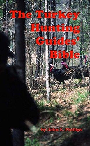 Amazon com: The Turkey Hunting Guides' Bible eBook: John E