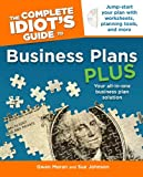 The Complete Idiot's Guide to Business Plans Plus, Gwen Moran and Sue Johnson, 1592579744