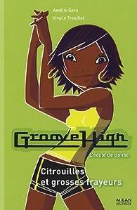 Groove High, tome 5 : Citrouilles et grosses frayeurs par Amélie Sarn