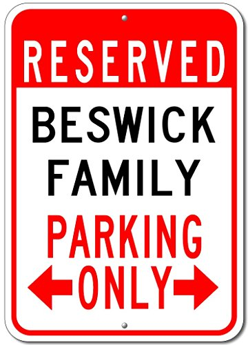 "BESWICK FAMILY Parking Sign - Custom BESWICK Family Last Name Aluminum Sign - 12""x18"""