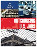 Outsourcing U.S. Jobs, Jacqueline Ching, 1435850394