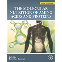 The Molecular Nutrition of Amino Acids and Proteins: A Volume in the Molecular Nutrition Series