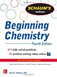 Schaum's Outlines - Beginning Chemistry : 673 Fully Solved Problems, 20 Problem-Solving Video Online, Goldberg, David, 0071811346