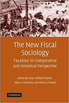 Book The New Fiscal Sociology: Taxation in Comparative and Historical Perspective 1st (first) Edition published by Cambridge University Press (2009)