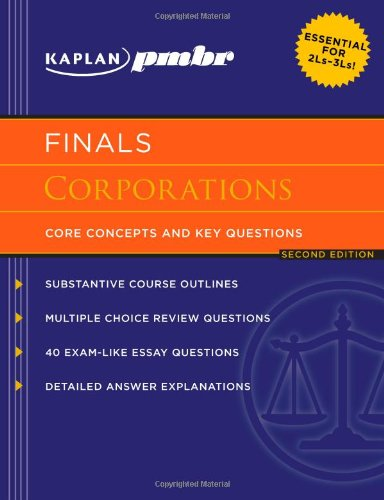 Kaplan PMBR FINALS: Corporations: Core Concepts and Key Questions