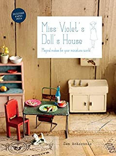 Book Cover: Miss Violet's Doll's House: Magical Makes for Your Miniature World
