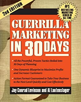 Guerrilla Marketing in 30 Days by [Levinson, Jay]