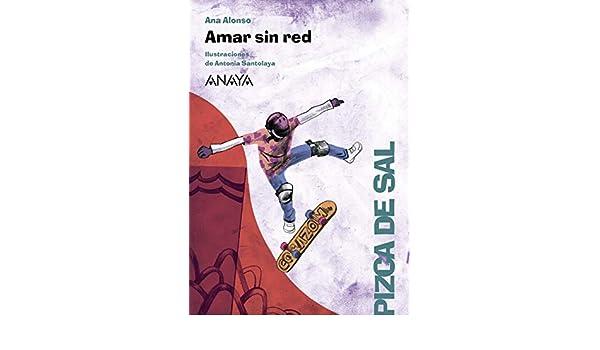 Amar sin red (LITERATURA INFANTIL (6-11 años) - Pizca de Sal ...