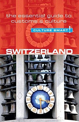 Switzerland - Culture Smart!: The Essential Guide to Customs & Culture
