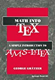 Math into TeX: A Simple Guide to Typesetting Math Using AMS-LaTex: Neuauflage 1. Halbj.`96/Stand 22.02.95